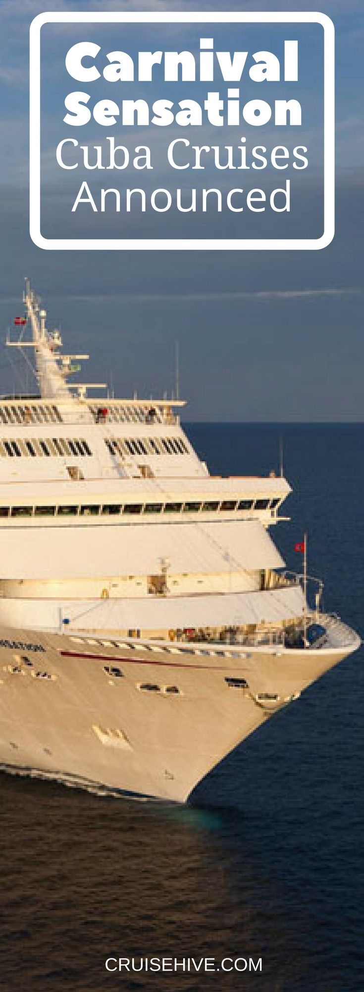 Carnival Sensation to offer cruises to Havana, Cuba from Miami, Florida starting in 2019. The ship will sail 5-day itineraries including other ports of calls in the Bahamas and Caribbean.