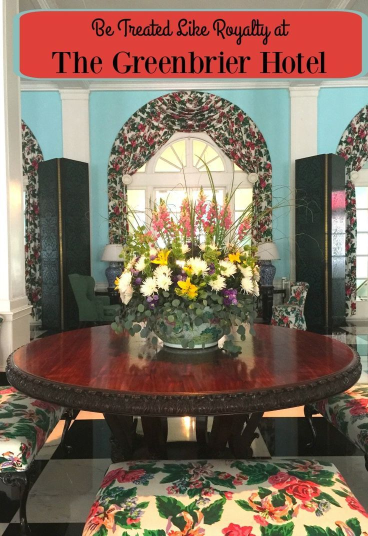 Be treated like a royal at the greenbrier in west virginia