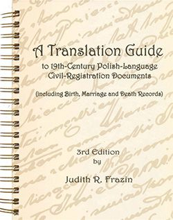 A Translation Guide to 19th Century Polish-Language Civil-Registration Documents $35.00
