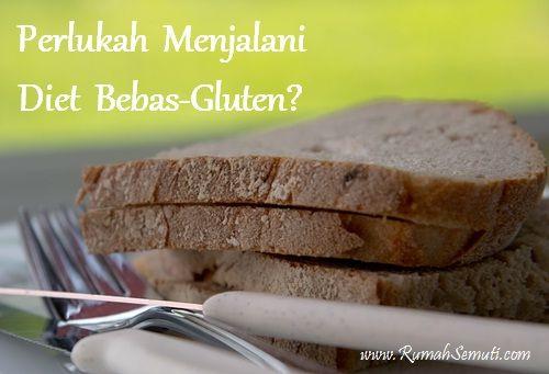 Perlukah Menjalani Diet Bebas-Gluten?