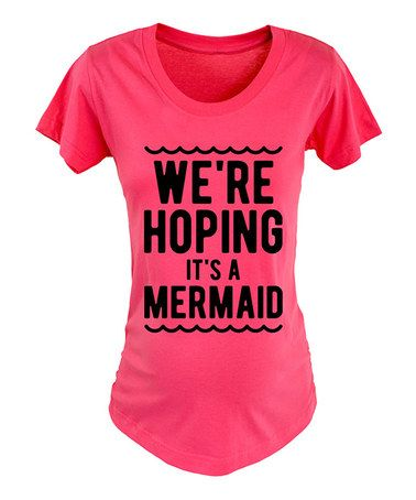 Look at this #zulilyfind! Raspberry 'We're Hoping It's a Mermaid' Maternity Crewneck Tee #zulilyfinds