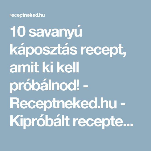 10 savanyú káposztás recept, amit ki kell próbálnod! - Receptneked.hu - Kipróbált receptek képekkel