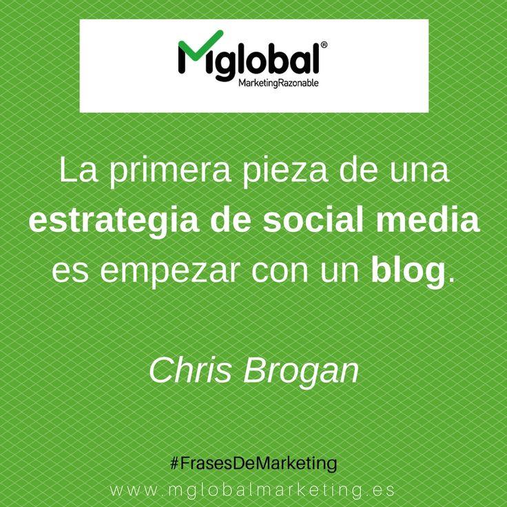 La primera pieza de una estrategia de social media es empezar con un blog. Chris Brogan #FrasesDeMarketing #MarketingRazonable #MarketingQuotes