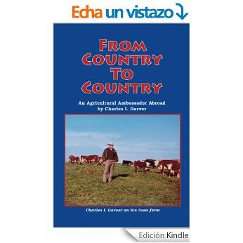 From Country to Country (English Edition) eBook: Charles Garver, Dwayne Bourret, Deb Schense, Jacque Gharib, Joan Liffring-Zug Bourret, David Wright: Amazon.es: Tienda Kindle