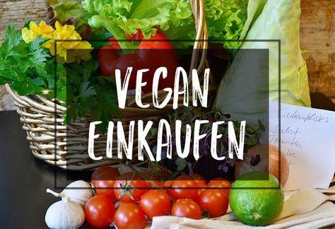 Vegan Einkaufen - Mein veganer Vorratsschrank und Inspiration für deine Einkaufliste