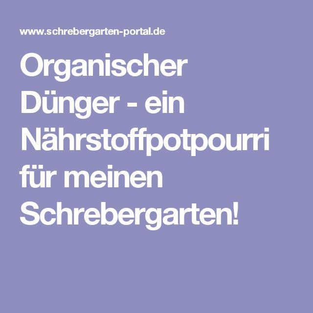 Organischer Dünger - ein Nährstoffpotpourri für meinen Schrebergarten!