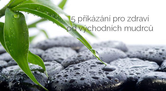 5 přikázání pro zdraví od východních mudrců | ProKondici.cz