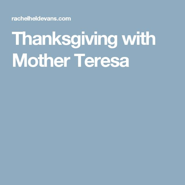 Thanksgiving with Mother Teresa