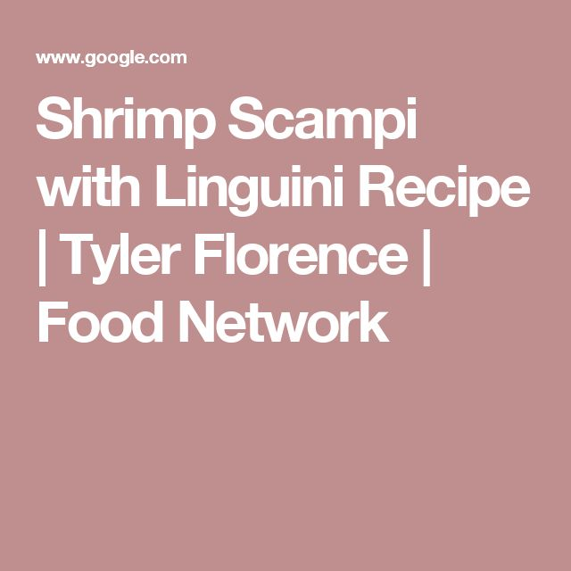 Shrimp Scampi with Linguini Recipe | Tyler Florence | Food Network