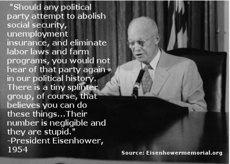 Ike said it best almost 60 years ago: Thoughts, Dwight Eisenhower, Quotes, Parties, Liberalism Truths, Presidents Eisenhower, U.S. Presidents, Forward People, United States