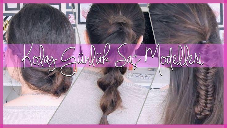 Günlük  Saç Modelleri / 3 Kolay Model