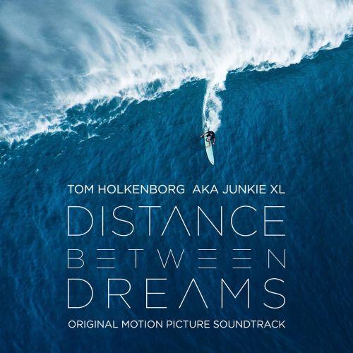 DISTANCE BETWEEN DREAMS - Original Soundtrack | Original Music by Tom Holkenborg (aka Junkie XL)