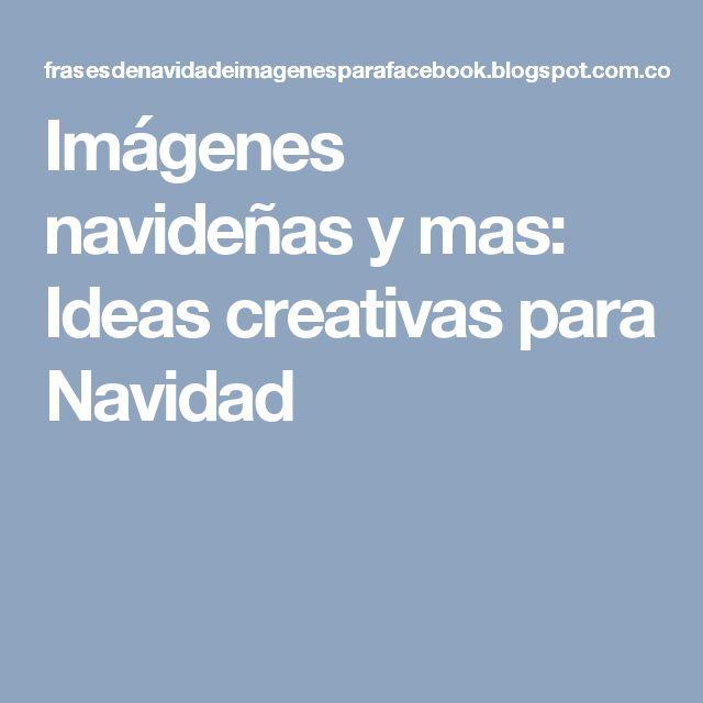 Imágenes navideñas y mas: Ideas creativas para Navidad