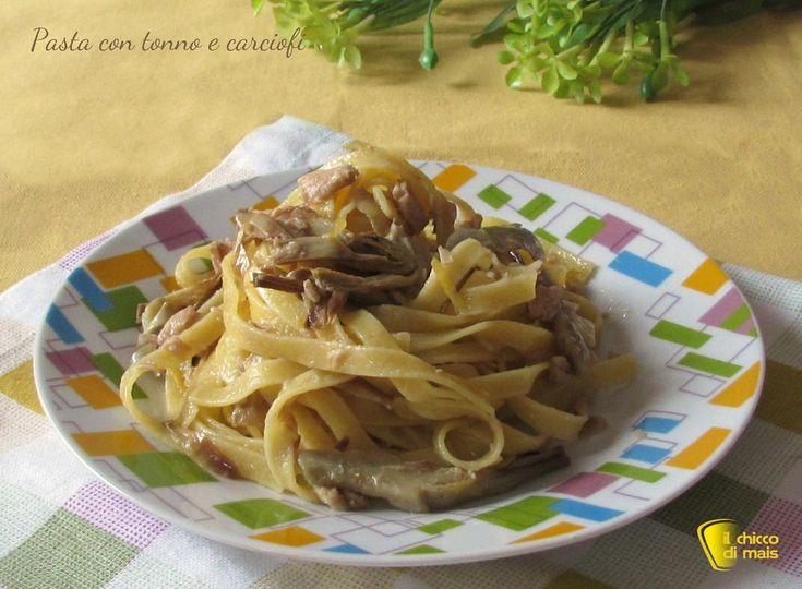 Pasta con tonno e carciofi ricetta il chicco di mais