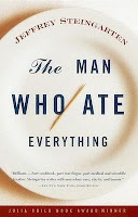 The Man Who Ate Everything, Jeffrey Steingarten.    This man is so perfectly crotchety, fussy, and obsessive. I love it.