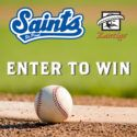 Zantigo and St. Paul Saints Family 4-Pack Sweepstakes  Knock it out of the park at CHS field this baseball season! Zantigo is pairing up with the St. Paul Saints to get you to the game. Three (3) winners will receive a St. Paul Saints Family 4-pack of tickets and $50 in Saints Bucks! Hit a home run by entering today!  Click here to enter