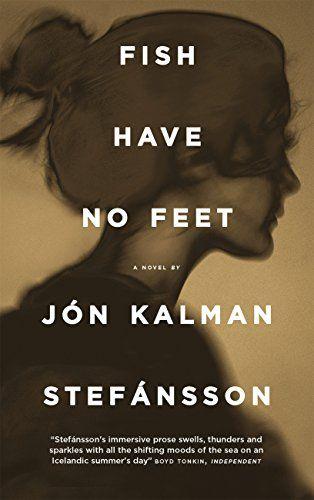 Fish Have No Feet by [Kalman Stefánsson, Jón]