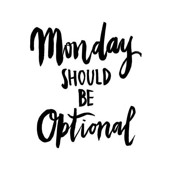 Monday Should Be Optional Handwritten Handlettered Calligraphic Black... ❤ liked on Polyvore featuring home, home decor, wall art, quote posters, printable wall art, black and white posters, typography poster and word wall art