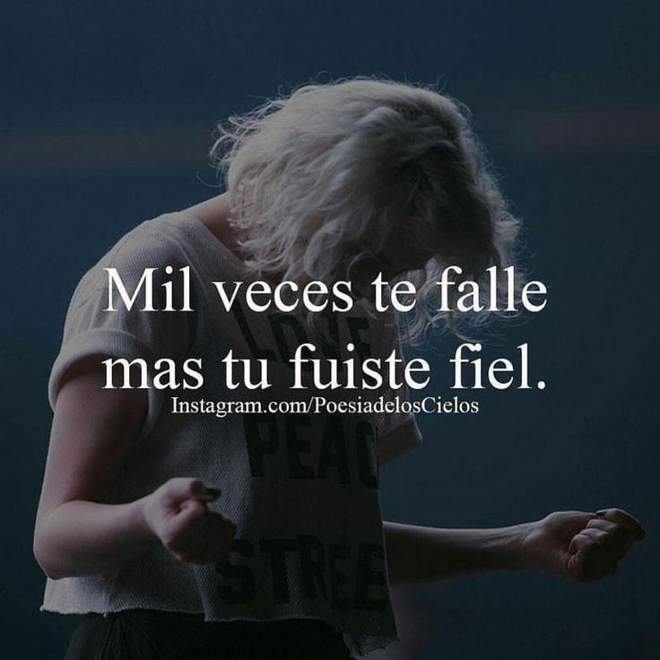 Mil veces te falle Aunque tu fuiste fiel