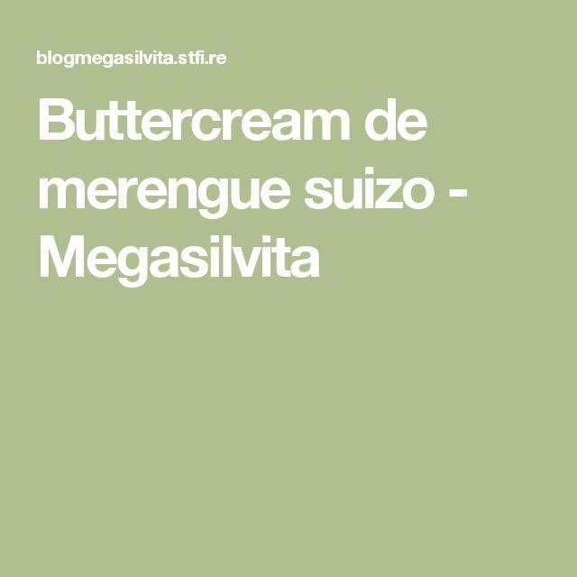 Buttercream de merengue suizo - Megasilvita
