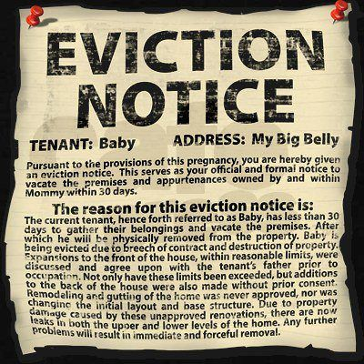 """""""You're so close! Any day now!"""" is so comforting to hear from everyone! (said no over due mother ever!) #Eviction Notice"""