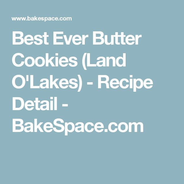 Best Ever Butter Cookies (Land O'Lakes) - Recipe Detail - BakeSpace.com