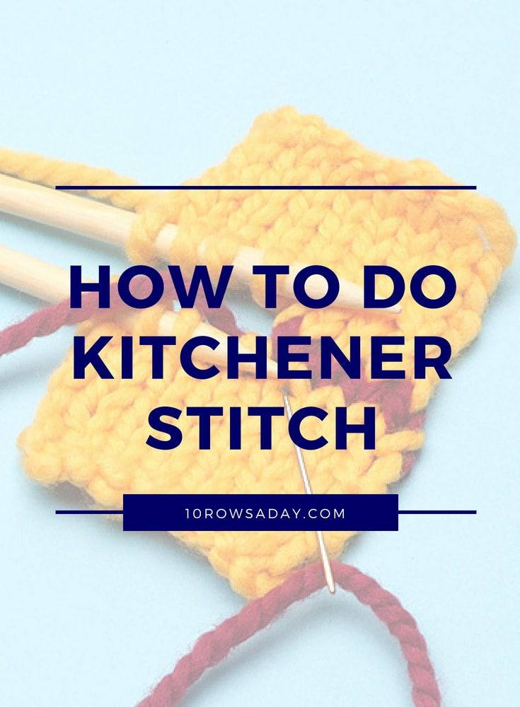 Kitchener Stitch In Two Simple Steps 10 Rows A Day Kitchener Knitting Instructions Knitting Tutorial