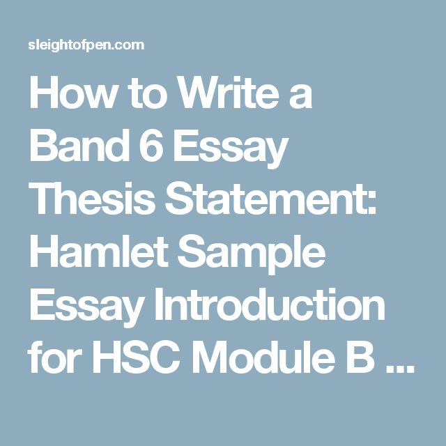 how to write a band  essay thesis statement hamlet sample essay  how to write a band  essay thesis statement hamlet sample essay  introduction for hsc module b  sleight of pen  hsc beyond the clas