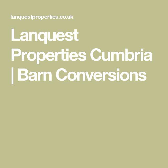Lanquest Properties Cumbria | Barn Conversions