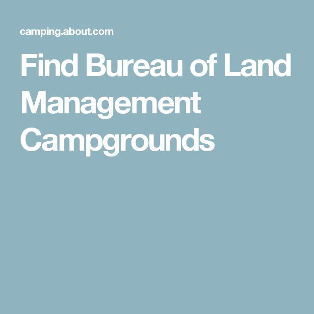 Find Bureau of Land Management Campgrounds