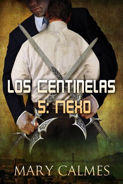 """""""Los centinelas 5: Nexo"""" de Mary Calmes. http://www.dreamspinnerpress.com/store/product_info.php?products_id=5985"""