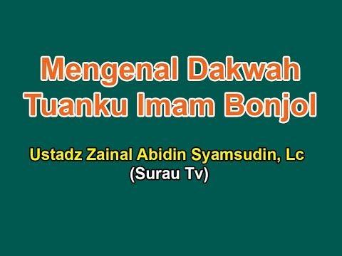 Mengenal Dakwah Tuanku Imam Bonjol - Ustadz Zainal Abidin Syamsudin, Lc (Surau Tv) - YouTube