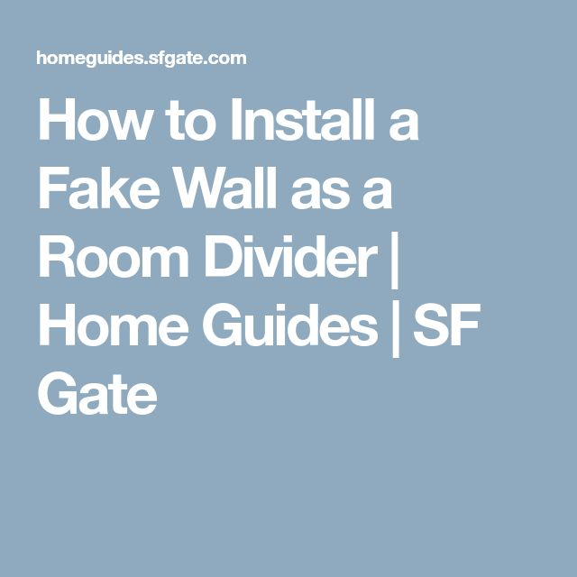 How to Install a Fake Wall as a Room Divider   Home Guides   SF Gate