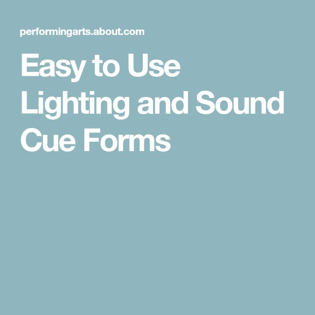 Easy to Use Lighting and Sound Cue Forms