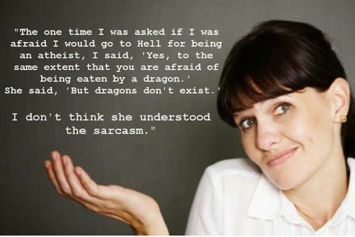 A lot of theists don't get sarcasm.
