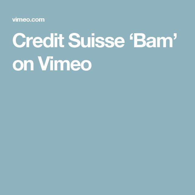 Credit Suisse 'Bam' on Vimeo