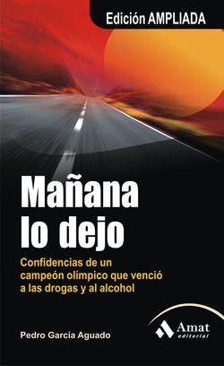 Mañana lo dejo | Pedro García Aguado. L'expresentador d'Hermano Mayor narra la seva experiència com a esportista d'èlit i la seva posterior caiguda i finalment recuperació del món de les drogues i l'alcohol.