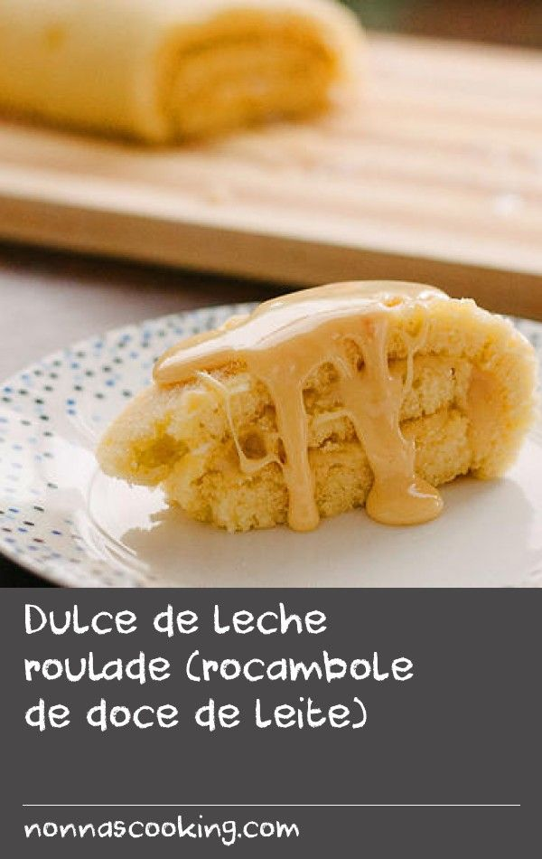 Dulce de leche roulade (rocambole de doce de leite) | Rocambole de doce de leite is one of the foods that reminds me so much of home and family, especially Mum. You prepare it by baking a simple, light sponge cake, then rolling and filling it with doce de leite (dulce de leche).