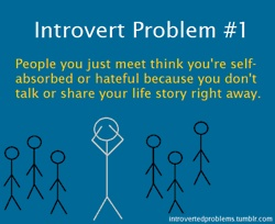 Introvert Problems. *And people I've known for years. If I know you don't like me & judge me, no, I'm not going to be comfortable or want to spend time with you. Who would?