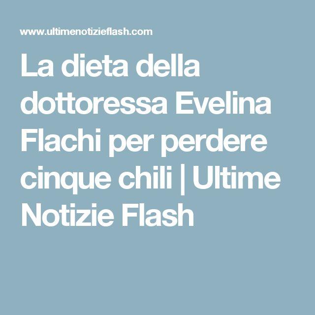 La dieta della dottoressa Evelina Flachi per perdere cinque chili   Ultime Notizie Flash