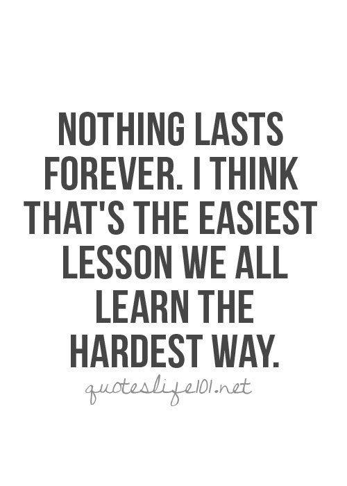 best 25 nothing lasts forever ideas on pinterest i