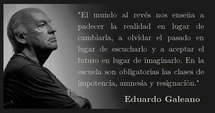 El escritor uruguayo Eduardo Galeano murió el pasado 13 de abril a los 74 años de edad en Montevideo. Ingresó unviernes en un hospital como consecuencia de un cáncer de pulmón y por desgracia no logró recuperarse. Desde la publicación de Las venas abiertas de América Latina en el año 1971, Galeano