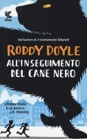 All'inseguimento del cane nero / Roddy Doyle  http://opac.provincia.como.it/WebOPAC/TitleView/BibInfo.asp?BibCodes=165205586