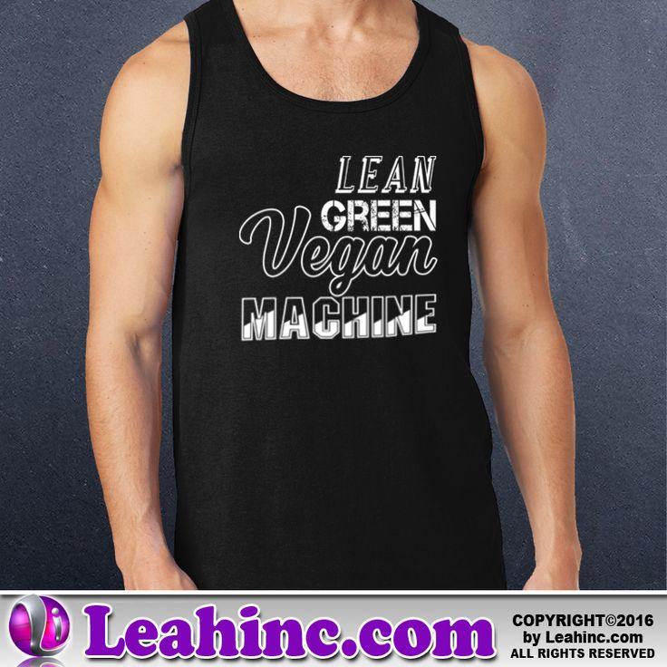 Vegan, Vegetarian, Causes, Men's, Ladies, Shirts, Lean Green Vegan Machine, Tank