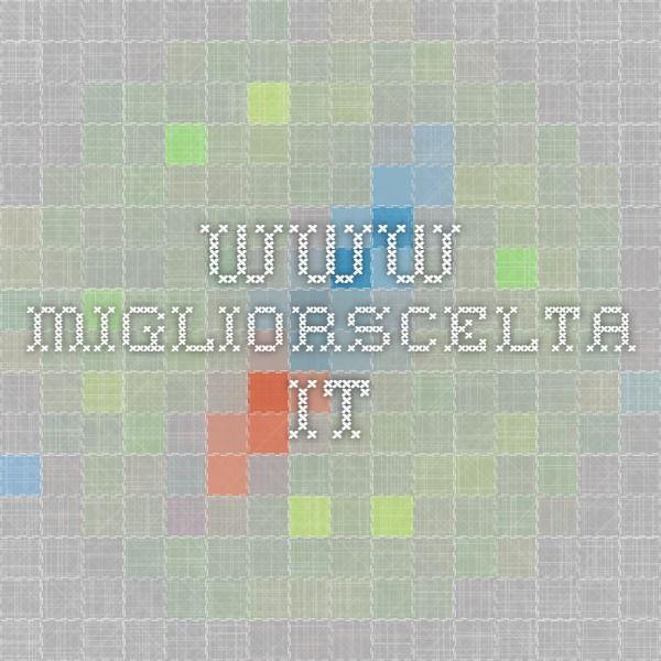 www.migliorscelta.it
