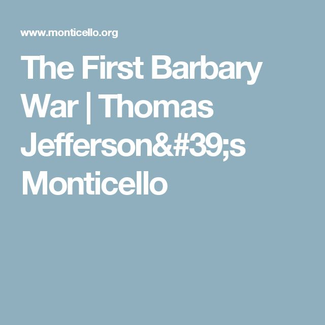 The First Barbary War | Thomas Jefferson's Monticello