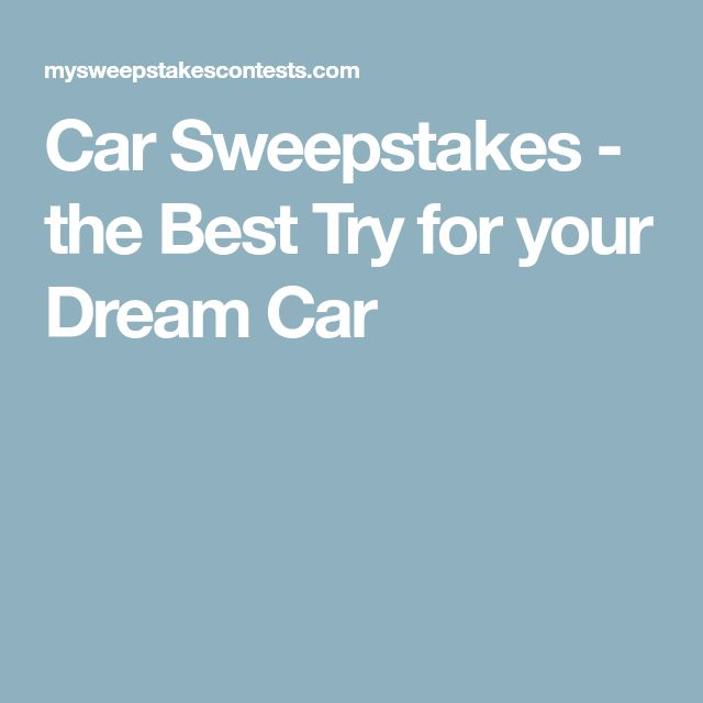 Car Sweepstakes - the Best Try for your Dream Car