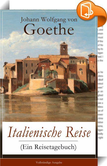"""Italienische Reise (Ein Reisetagebuch) - Vollständige Ausgabe    ::  Dieses eBook: """"Italienische Reise (Ein Reisetagebuch) - Vollständige Ausgabe"""" ist mit einem detaillierten und dynamischen Inhaltsverzeichnis versehen und wurde sorgfältig korrekturgelesen. Die Italienische Reise ist ein Reisebericht, in dem Johann Wolfgang von Goethe seinen Italienaufenthalt zwischen September 1786 und Mai 1788 beschreibt. Das zweiteilige Werk basiert auf seinen Reisetagebüchern, entstand jedoch erst ..."""