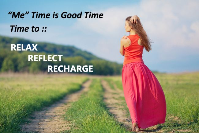"""""""Me"""" time is good time…Time to Relax Reflect Recharge"""