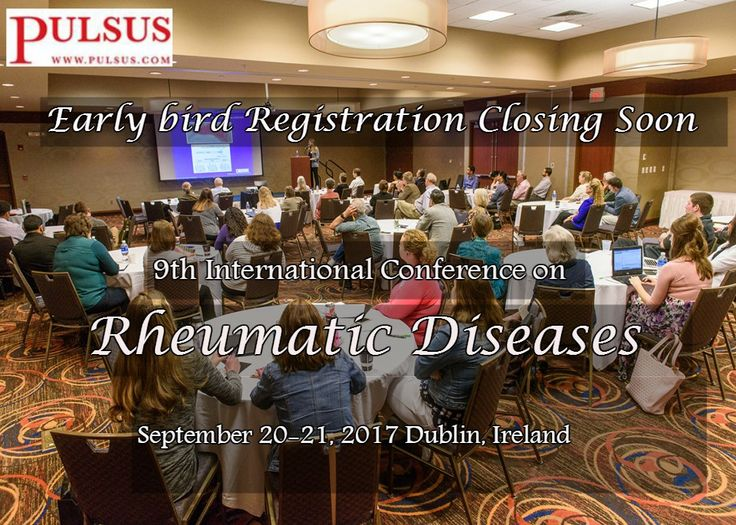 9th International Conference on Rheumatic Diseases September 20-21, 2017 Dublin, Ireland  Early bird registration: May 5th, 2017